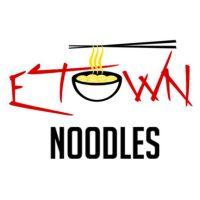 Etown Noodles